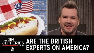 Download No One Knows More About America Than the British - The Jim Jefferies Show Video