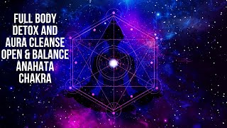 Download Open & Balance Anahata Chakra | Unblock Love Energy | Full Body Detox and aura Cleanse | 639hz Waves Video