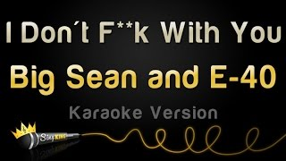 Download Big Sean and E-40 - I Don't F**k With You (Karaoke Version) Video