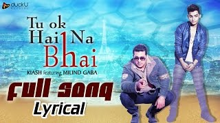 Download Tu Ok Hai Na Bhai | Millind Gaba - Music MG Feat. Kiash | Latest New Full Punjabi Songs 2015 Video