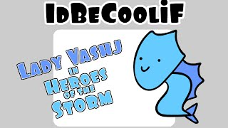 Download idBeCoolif - Lady Vashj in Heroes of the Storm Video