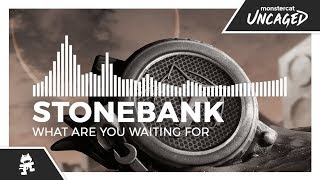 Download Stonebank - What Are You Waiting For [Monstercat Release] Video