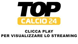 Download STREAMING TOP CALCIO 24 Video