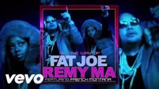 Download Fat Joe & Remy Ma - All The Way Up (feat. French Montana) Audio CDQ Video