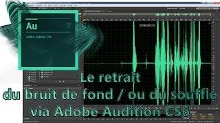 Download Souffle / Bruit de fond : s'en débarrasser via Adobe Audition Video