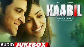 Download Kaabil Song (Full Album) | Hrithik Roshan, Yami Gautam | Audio Jukebox | T-Series Video