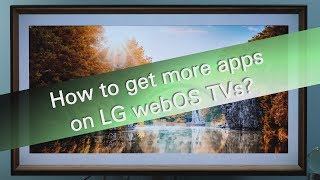 Download How to get more apps on LG webOS TVs? Video