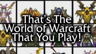 Download That's the World of Warcraft That You Play! Video