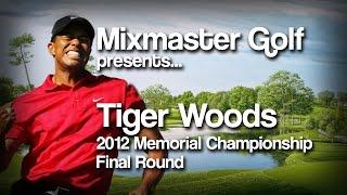 Download Tiger Time Machine - 2012 Memorial Championship, Final Round - Mixmaster Golf Video