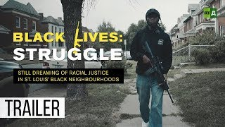 Download Black Lives: Struggle. Chasing the racial justice dream in St. Louis (Trailer) Premiere 13/08 Video