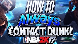 Download HOW TO ALWAYS GET CONTACT DUNKS NBA 2K17!! NEW METHOD! CONTACT DUNK GOD! Video