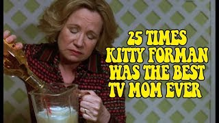 Download 25 Times Kitty Forman Was The Best TV Mom Ever Video