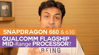 Download Snapdragon 660 & 630 Overview Flagship Mid-Range Processors? Video