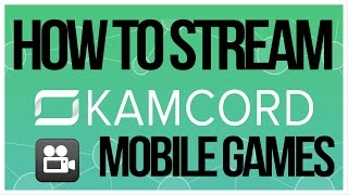 Download How To Stream Mobile Games With Kamcord - FULL TUTORIAL Video
