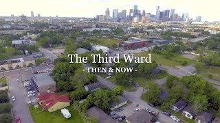 Download The Third Ward: Then & Now Video
