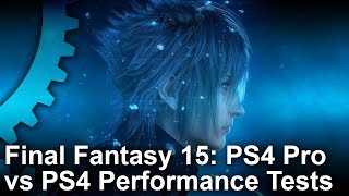 Download Final Fantasy 15 PS4 vs PS4 Pro Gameplay Frame-Rate Test Video