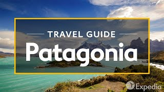 Download Patagonia Vacation Travel Guide | Expedia Video