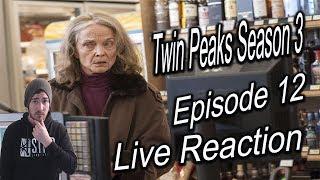Download TWIN PEAKS SEASON 3 EPISODE 12 LIVE REACTION - *Explicit language* Video