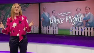 Download White Plight | Full Frontal with Samantha Bee | TBS Video