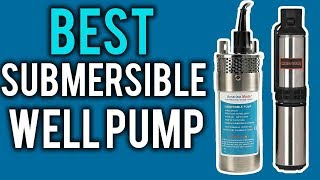 Download 5 Best Submersible Well Pumps - Best Submersible Pumps 2018 Video