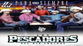Download Para Siempre - Los Pescadores Del Rio Conchos ((CD 2016)) Video