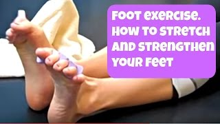 Download Free Foot Exercise video! How to Strengthen and Stretch Your Feet Video