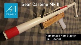 Download Sear Carbine Homemade Nerf Blaster Full Tutorial! Video