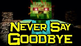 Download ♪ ″Never Say Goodbye″ - Minecraft Song & Animation Video