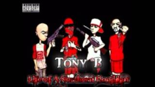 Download Tony B 4 The Homies feat Frontline Click Video