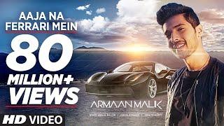 Download AAJA NA FERRARI MEIN (Full Video) | Armaan Malik | Amaal Mallik | T-Series Video