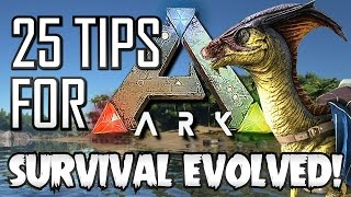 Download 25 Tips for ARK Survival Evolved! ( HOW TO LEVEL FAST IN ARK SURVIVAL EVOLVED) Video