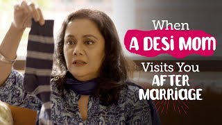 Download ScoopWhoop: When A Desi Mom Visits You After Marriage Video