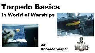 Download Torpedo Basics In World Of Warships - The Infamous ″How to Torpedo″ Video! Video