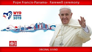 Download Pope Francis - Panama - Farewell Ceremony 2019-01-28 Video
