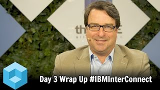 Download Wrap Up Day 3 - #IBMInterConnect 2016 - #theCUBE Video