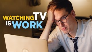 Download Watching TV Is Work Video