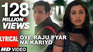 Download Oye Raju Pyar Na Kariyo Lyrical Video || Hadh Kar Di Aapne || Govinda, Rani Mukherjee Video