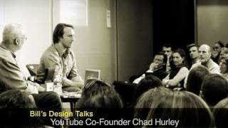 Download Bill's Design Talks: YouTube Co-Founder Chad Hurley Video