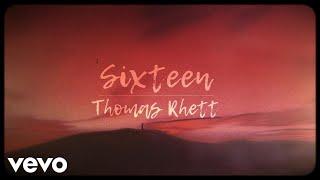 Download Thomas Rhett - Sixteen Video