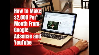 Download How to Make $2,000 Per Month From Google Adsense and YouTube Video