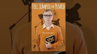 Download Fell, Jumped or Pushed Video