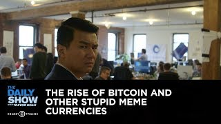 Download The Rise of Bitcoin and Other Stupid Meme Currencies: The Daily Show Video