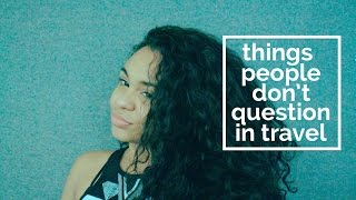 Download Things People Don't Question: Travel Video