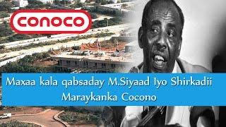 Download Maxamed Siyaad iyo Shirkaddii shidaalka ee CONOCO Video