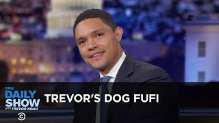 Download Trevor's Dog Fufi - Between the Scenes | The Daily Show Video