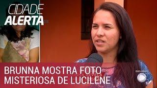 Download Caso Lucilene: Brunna revela foto misteriosa enviada pela sogra Video
