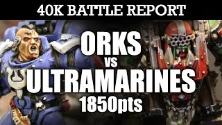Download Orks vs Ultramarines 40K Battle Report RIPPA'S RELIC! 7th Ed 1850pts | HD Video
