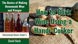 Download Corking Wine Using a Handy Corker Video