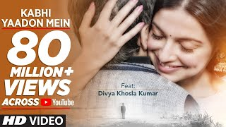 Download Kabhi Yaadon Mein (Full Video Song) Divya Khosla Kumar | Arijit Singh, Palak Muchhal Video