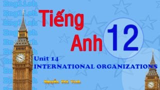 Download TIẾNG ANH LỚP 12 - UNIT 14 : INTERNATIONAL ORGANIZATIONS | ENGLISH 12 Video